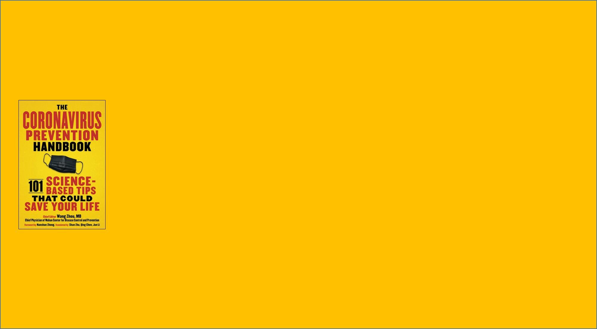 «THE CORONAVIRUS PREVENTION HANDBOOK.<br/>101 SCIENCE-BASED TIPS THAT COULD SAFE YOUR LIFE»<br/><br/>BASADO EN LA EXPERIENCIA DE MÉDICOS DE HUBEI (CHINA)<BR/> TRADUCIDO AL ESPAÑOL